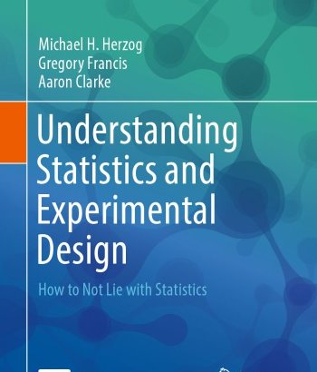 Understanding Statistics And Experimental Design: How To Not Lie With Statistics