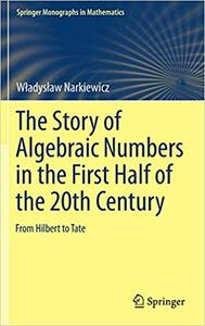 The Story of Algebraic Numbers in the First Half of the 20th Century: From Hilbert to Tate